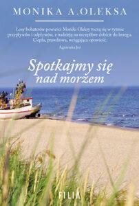 Spotkajmy się nad morzem – Monika A. Oleksa