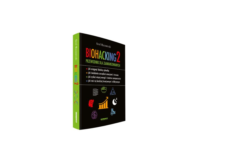 Biohacking 2. Przewodnik dla zaawansowanych - Karol Wyszomirski