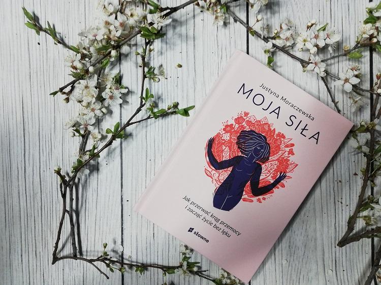 Moja siła – Justyna Moraczewska