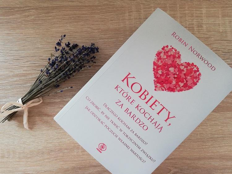 Kobiety, które kochają za bardzo – Robin Norwood