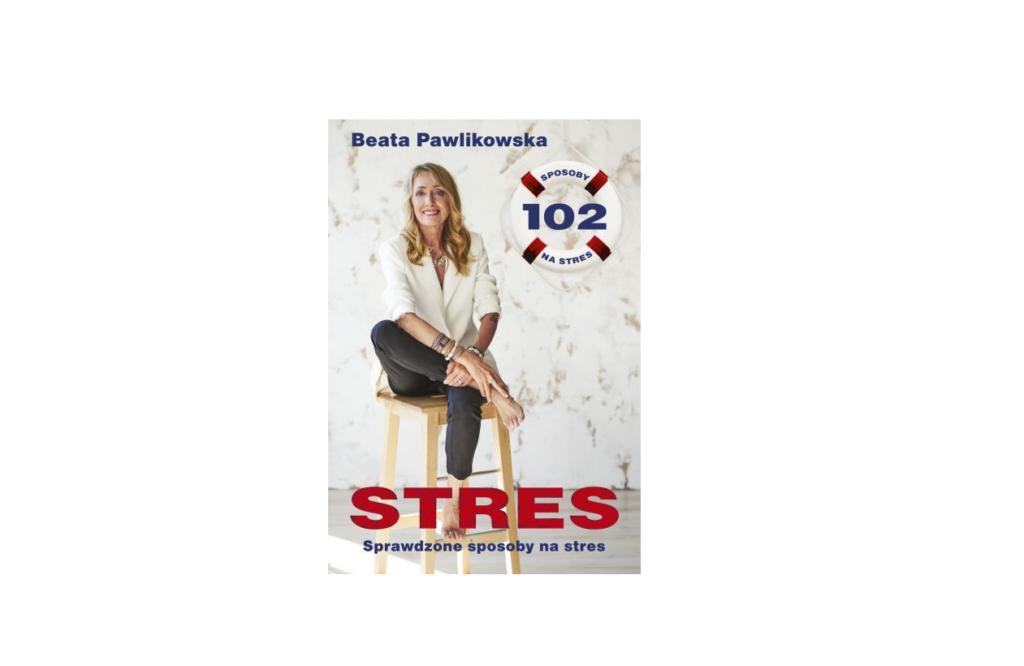 Stres. Sprawdzone sposoby na stres