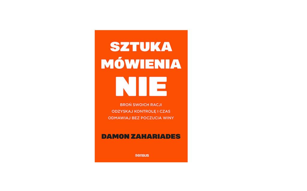 Sztuka mówienia nie – Damon Zahariades