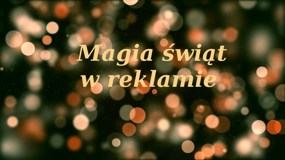magia świąt w reklamie