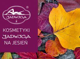 kosmetyki JADWIGA na jesień