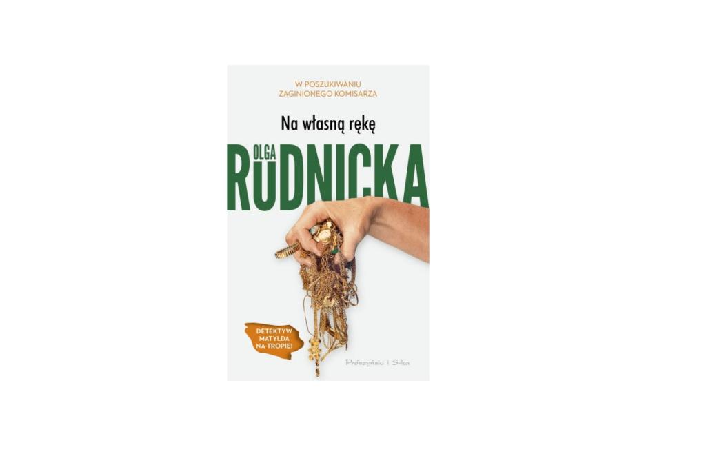Na własną rękę – Olga Rudnicka