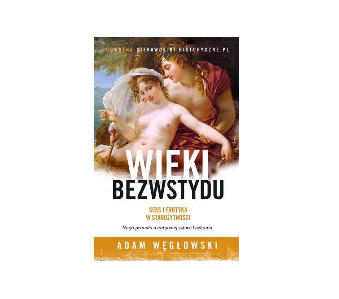 wieki bezwstydu seks i erotyka w starożytności