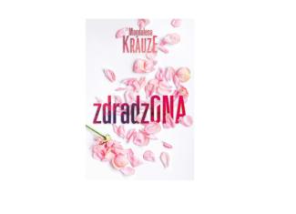 Zdradzona – Magdalena Krauze